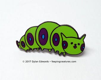 Caterpillar cat pun enamel pin - by Feeping Creatures