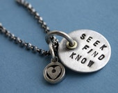 Seek Find Know Necklace