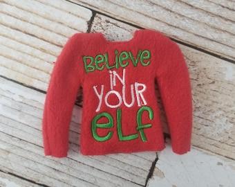 Elf Clothes - Believe in Your Elf Sweater, Elf Sweater, Elf clothes, Christmas Elf,  Scout Elf, Original Elf or Plush Elf