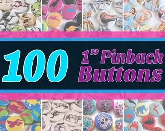 "100 Quantity 1"" Round Pinback Buttons - You Choose Art/Design"