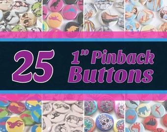 "25 Quantity 1"" Round Pinback Buttons - You Choose Art/Design"