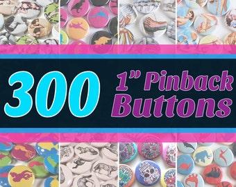 "300 Quantity 1"" Round Pinback Buttons - You Choose Art/Design"