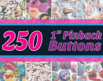 "250 Quantity 1"" Round Pinback Buttons - You Choose Art/Design"