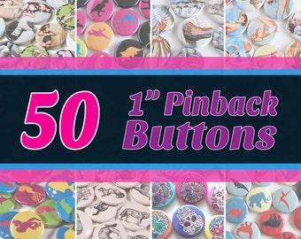 "50 Quantity 1"" Round Pinback Buttons - You Choose Art/Design"