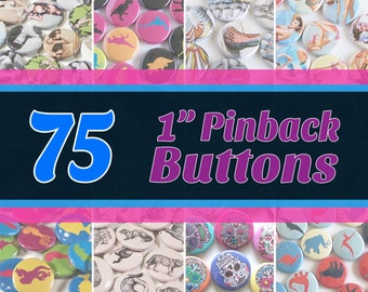 "75 Quantity 1"" Round Pinback Buttons - You Choose Art/Design"