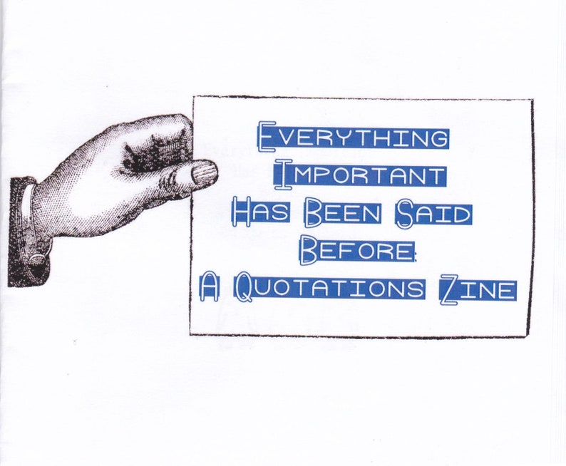 Everything Important Has Been Said Before: A Quotations Zine image 0