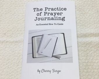 Prayer Journaling Instruction Book, FAITH, Prayer Model, Bible Study Aid, Prayer Book, How To Guide, The Practice of Prayer Journaling