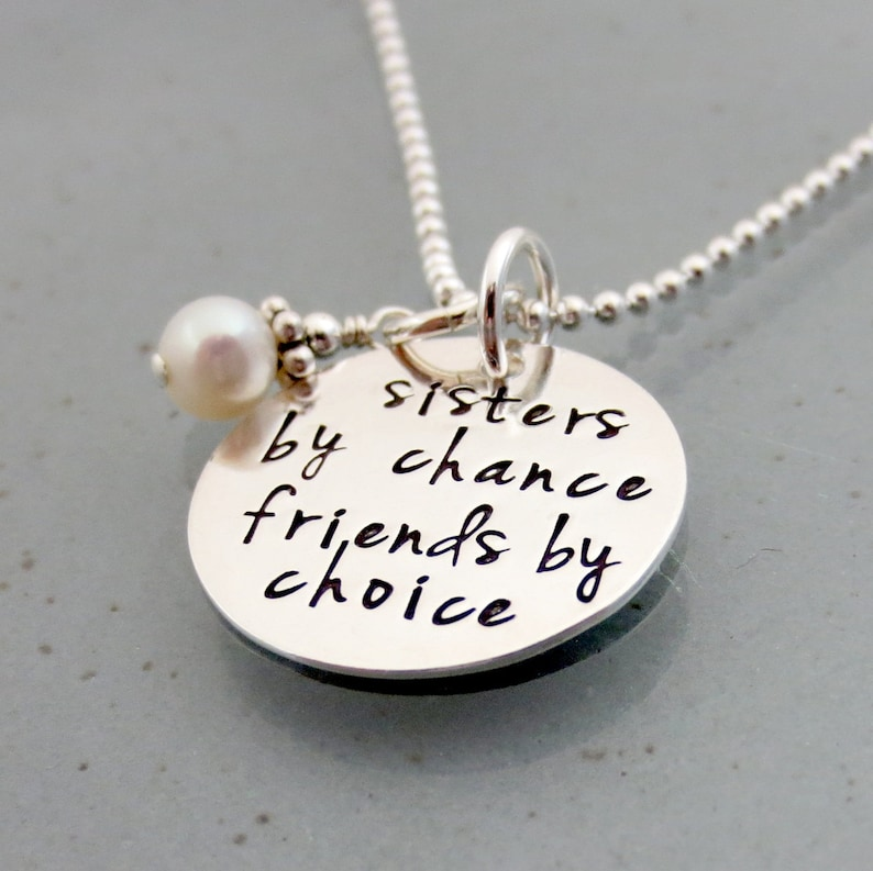 9ca2cff27087b Sister Necklace - Sisters By Chance Friends By Choice - Gift For Sisters -  Friendship - Sister Quote - Sister Jewelry - Hand Stamped Jewelry