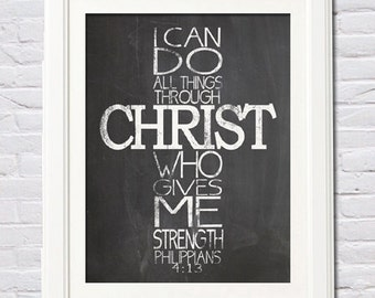Instant Download! Chalk Inspirational I Can Do All Things Through Christ Who Gives Me Strength Digital 4 Sizes (4x6, 5x7, 8x10,11x14)