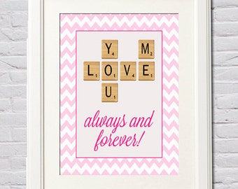 Instant Download! Valentines Printable - Scrabble Tiles, Love You Always and Forever - PDF Digital File in 4 Sizes (4x6, 5x7, 8x10, 11x14)