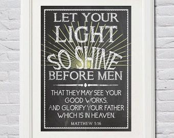 Instant Download! Let Your Light So Shine Before Men ~ Chalkboard Print ~ Digital Files in 4 Sizes (4x6, 5x7, 8x10,11x14) Matthew 5:16