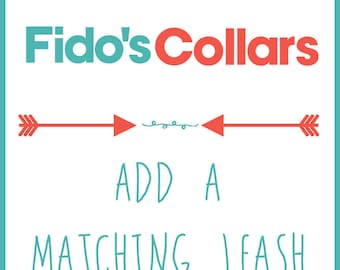 Dog Leash - Add a Matching leash to your collar