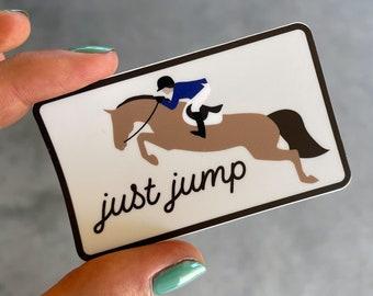 Just Jump Horse Sticker   Jumping Horse Sticker - Equitation Sticker - Equestrian Sticker - Horse Sticker - Horse Decal - Equestrian Decal