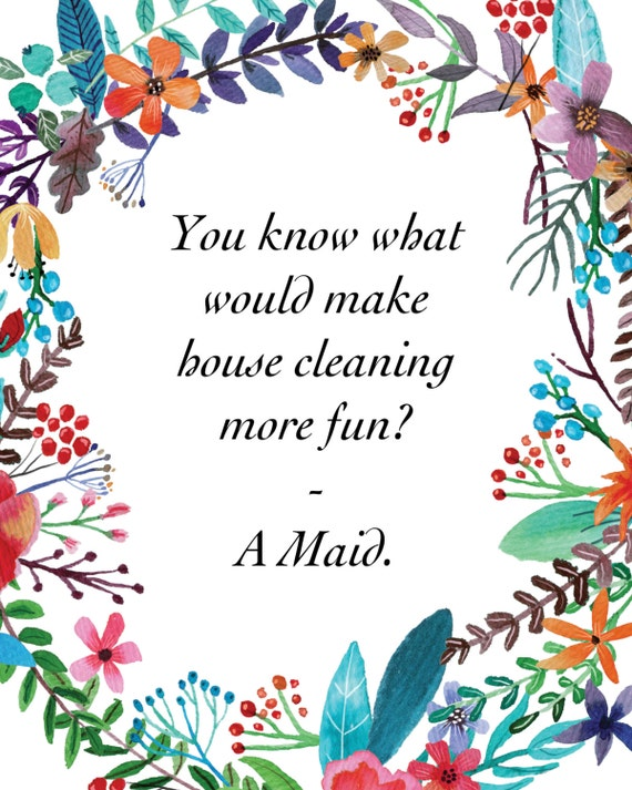 What Makes Cleaning Fun - A Maid, Witty Printable Art Decor, Funny  Inspirational Quotes Sign, Poster, Adult Humor, Instant Download, PDF
