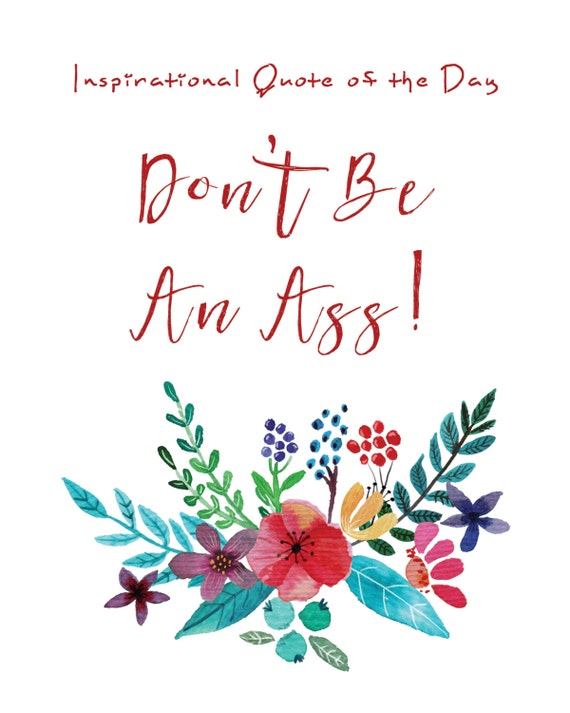 Don\'t Be An Ass, Witty Printable Art Decor, Funny Inspirational Quotes  Sign, Poster, Adult Humor, Instant Download, PDF