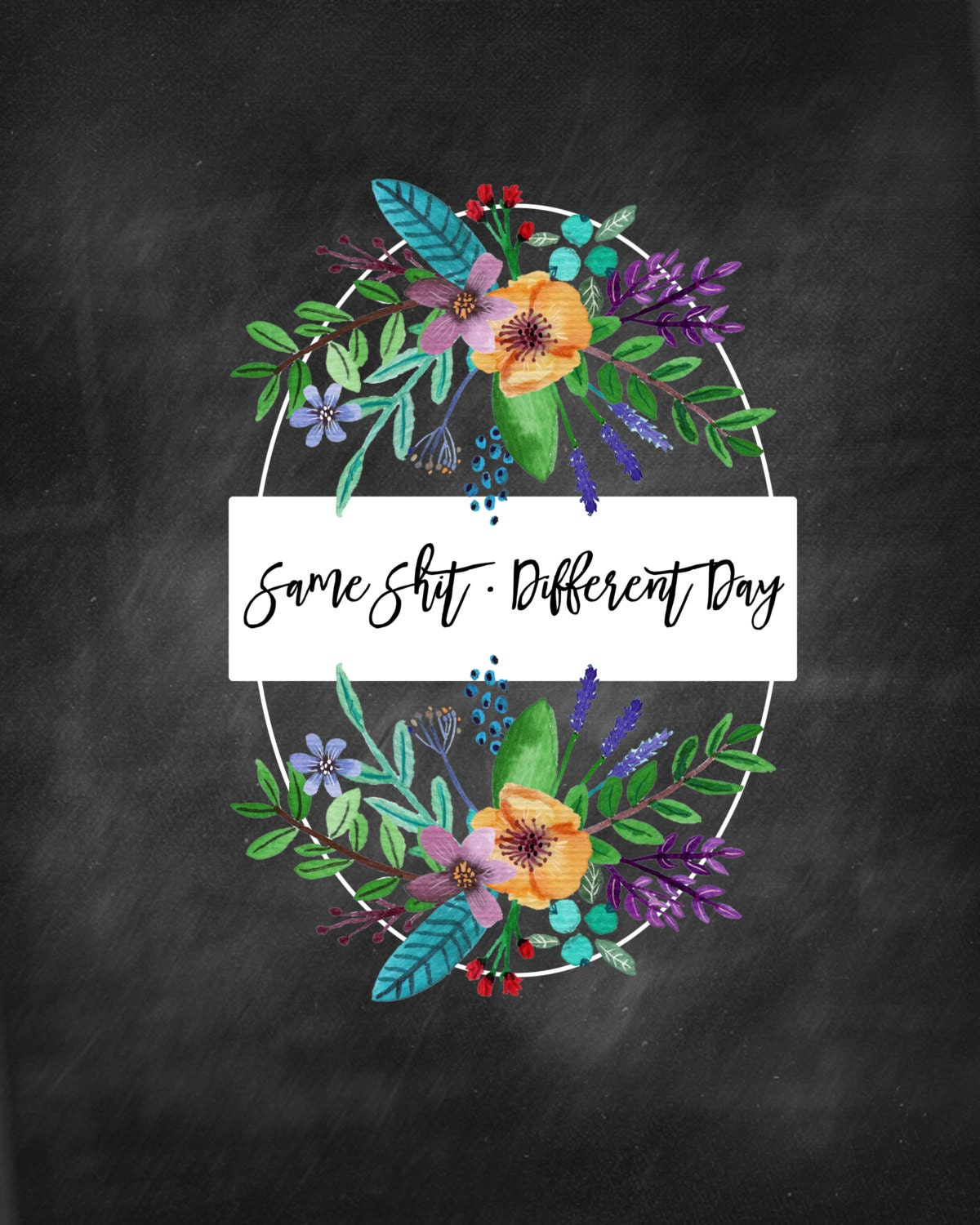 Same Shit Different Daywitty Printable Art Decorfunny Etsy
