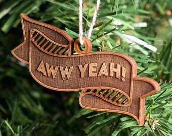 Ornament -- Aww Yeah Lasercut banner