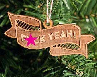 Ornament -- F-Yeah Lasercut banner (mature language)