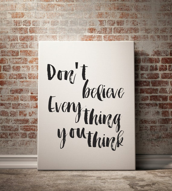 Motivational Printable Dont Believe Everything You Think Etsy