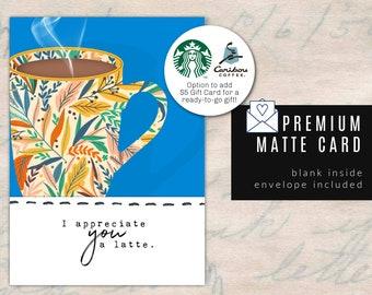 APPRECIATE YOU A LATTE-  Premium Matte Card / Thank You/ Coffee Card