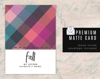 FALL -  Premium Matte Card - 'Fall, my second favorite F word.'
