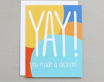 Yay! You Made a Decision - Card