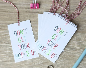 Don't Get Your Hopes Up - Gift Tags