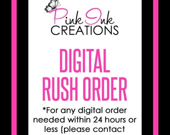 RUSH Order Fee - DIGITAL Orders needed within 24 hours or less