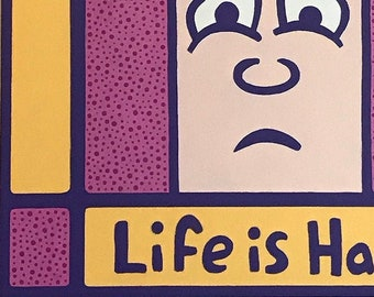 Life is Hard: 18in. CARTOONISM Painting