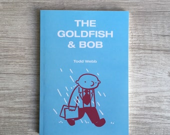 The Goldfish and Bob, Comic Book, 5 x 7 inches, 80 pages, black and white, self published, art, comics, literature, graphic novella