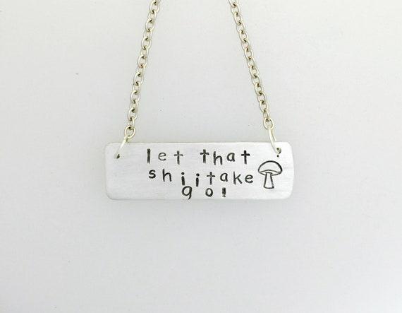 Let that Shiitake go Mushroom necklace-vegan necklace-Vegan gift-Vegan jewelry-Zen Jewelry-Yoga Jewelry-Meditation-Birthday-Anniversary-Gift