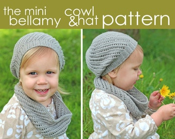 The Mini Bellamy Cowl and Hat PDF PATTERN - 6-12 mo. (1-2, 2-3, 4-6, 7-10) years - tam, beanie, slouchy, girl, feminine, knitting, gift