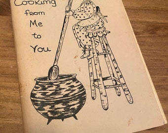 1974   1975 Cooking from Me to You Vintage 70s Cookbook