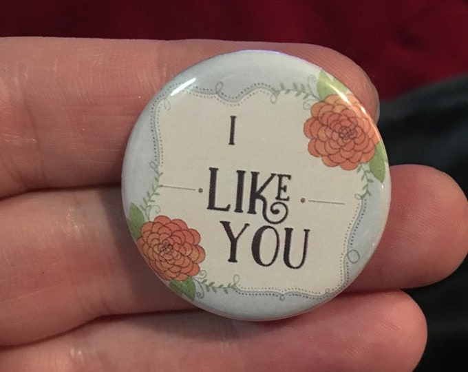 """1.25"""" i like you button or magnet"""