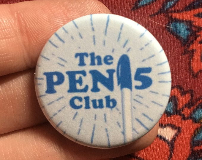 Pen15 Club Button or Magnet