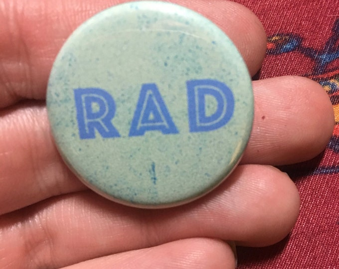 RAD Button or Magnet Flair Award Pinback Impulse Item Badge 1.25""
