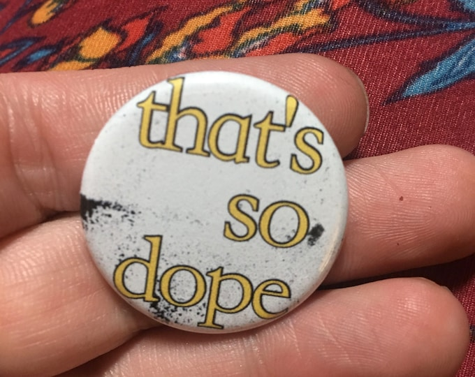 "That's So Dope Button or Magnet 1.25"" Impulse Cash Wrap Silly Flair"