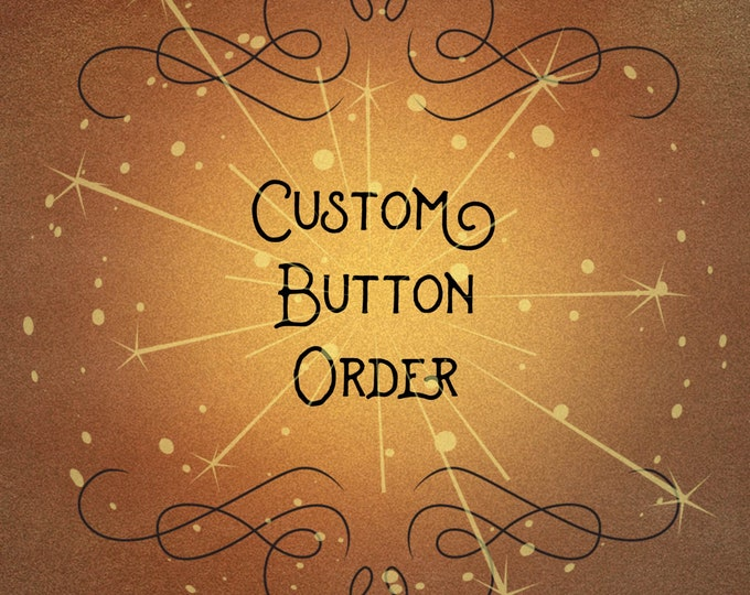 "Custom Button or Magnet Order in 1.25"" for your Store Cash Wrap Impulse Flair Silly Business Quantity 20 You Design It"