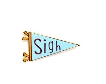 Sigh Banner Enamel Pin
