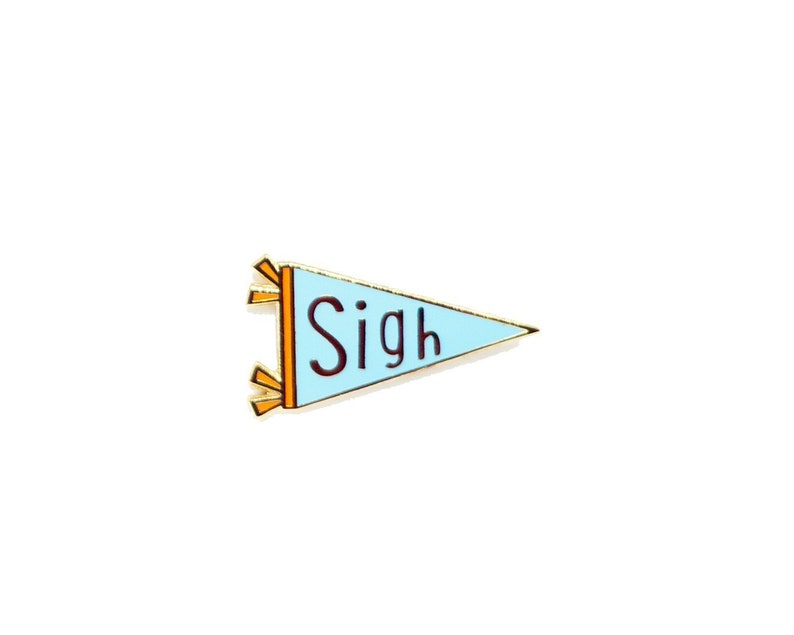 Sigh Banner Enamel Pin image 0