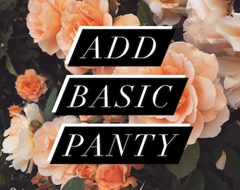 Add Basic Panty To Your Order  - Pick Your Size