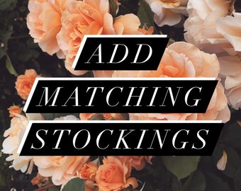 Add Matching Stockings To Your Order