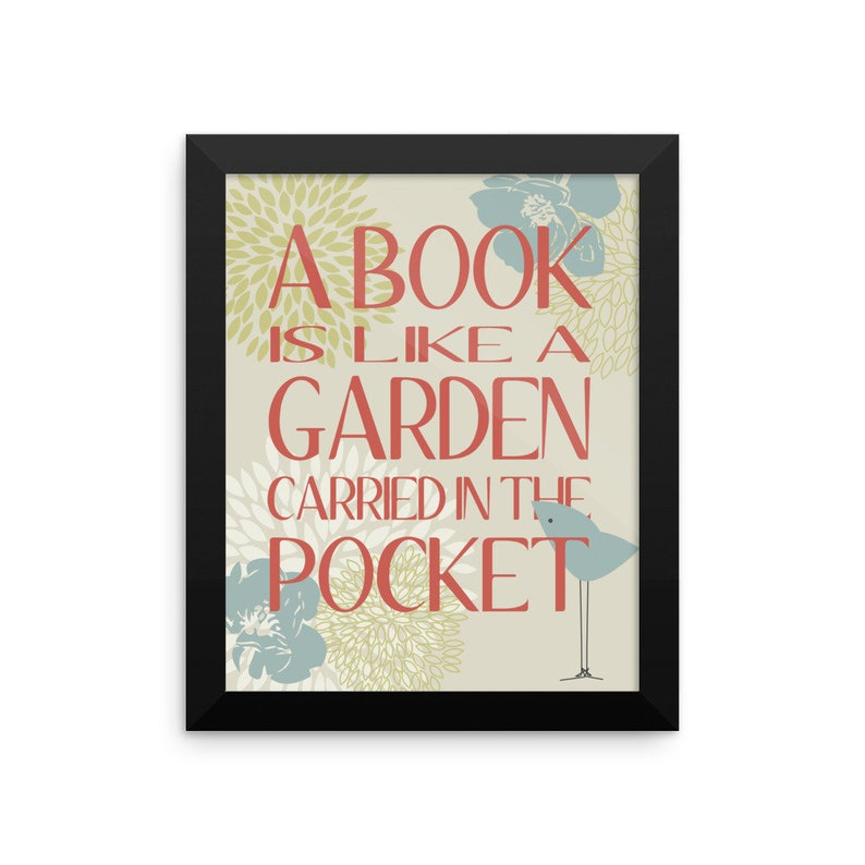 A Book Is Like a Garden Framed wall art ready to hang graphic image 0