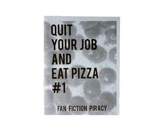 Quit Your Job and Eat Pizza zine - Issue #1 perzine