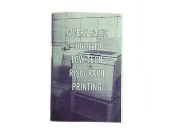 A Very Basic Guide to Low-Tech Risograph Printing zine