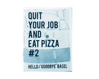 Quit Your Job and Eat Pizza zine - Issue #2 Basel, Switzerland perzine