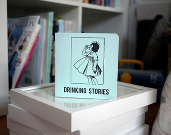 Drinking Stories - a zine of autobiographical super short stories