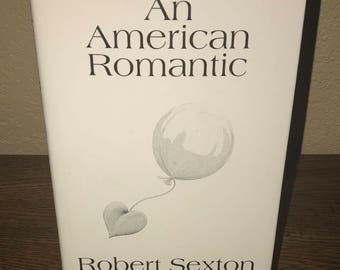 An American Romantic by Robert Sexton-Hardcover Book-Poetry-Second Printing, 1996