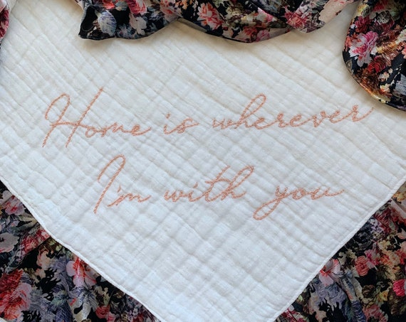Home is wherever I'm with you Limited Edition Fall Winter Floral Frenzy Lovey