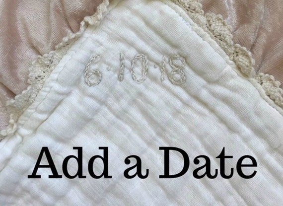 Add a Hand Embroidered Date to Your Muslin Lovey or Blanket
